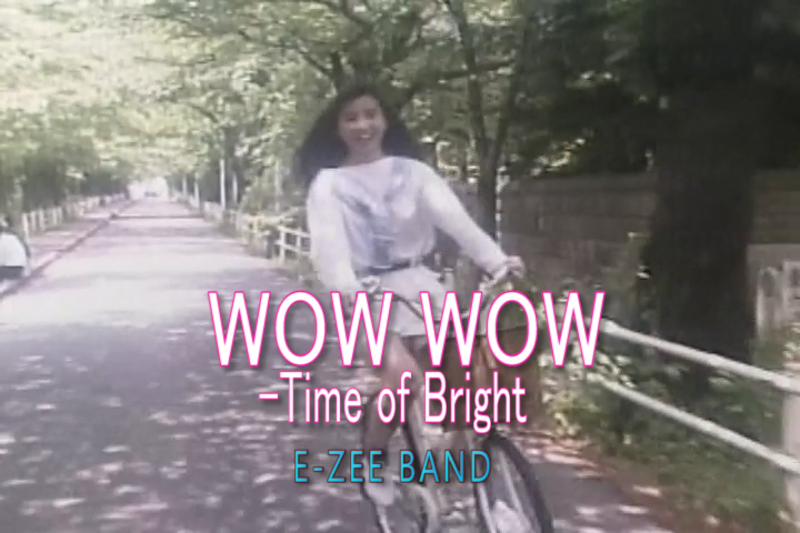 WOW WOW-Time of Bright