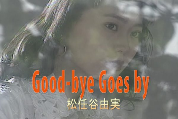 Good-bye Goes by